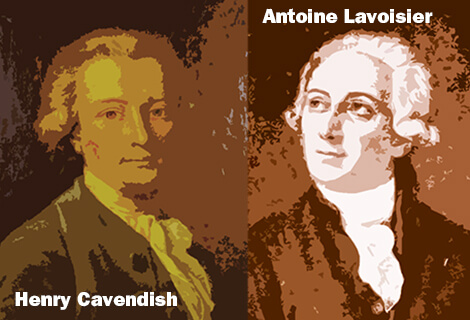 Henry Cavendish and Antoine Lavoisier